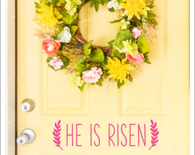 He is Risen Door Decal Farmhouse Vinyl Easter Spring Decor He is Risen with Laurels Rustic Wall Decal Door Decal Curb Appeal Holiday