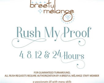 Rush My Proof - 4, 8, 12, 24 Hour and Weekend Rush Processing