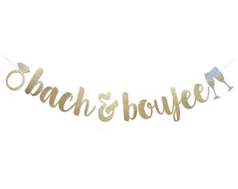 Bach and Boujee Banner | Bachelorette Banner | Bachelorette Party Decorations | Bachelorette Party Banner | Bach and Boozy Sign Gold Silver