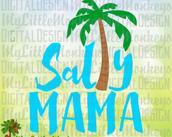Beach SVG ~ Salty Mama SVG ~ Palm Tree svg ~ Mama Shirt ~ Beach Shirt ~ Beach Decal ~ Commercial Use SVG ~ Cut File ~ Clipart ~ dxf-eps-png