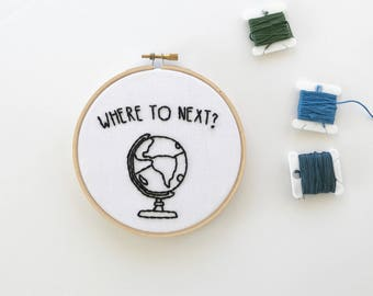 5 in. Travel Embroidery // Where to Next // Made to Order