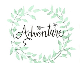 Adventure / Original Hand Lettered Watercolor By Maria Gibson