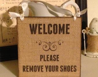 Door Sign,Burlap Sign,Welcome Sign,Remove Shoes Sign,Door Hanger,Rustic Sign,Front Door Sign,Primitive Sign,Burlap Decor