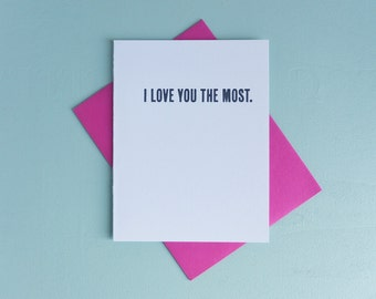 Letterpress Greeting Card - Love Card - Love Notes - I Love You The Most - LOV-428