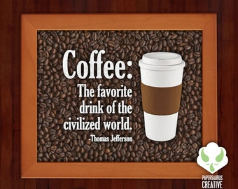 Print: Coffee. The favorite drink of the civilized world — Thomas Jefferson, caffiene