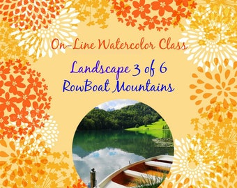 On-Line Watercolor Class-How to Package and Critique Of Landscape ( 3 of 6) RowBoat Mountains-Watercolors-Instruction-Painting Lessons