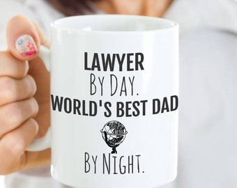 Lawyer Dad Mug - Lawyer Coffee Mug - Lawyer By Day, World's Best Dad By Night - Perfect Gift for Your Dad or Husband for Father's Day