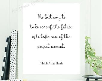 Thich Nhat Hanh Quote, Thich Nhat Hanh Print, PRINTABLE, Mindfulness Print, Meditation Wall Art, Motivational Quote, Inspirational Wall Art
