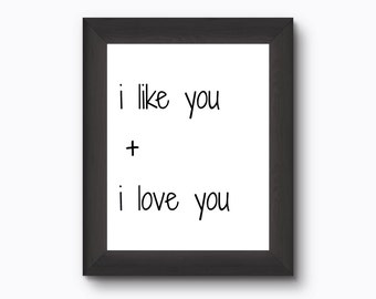 I Like You And I Love You Print, Love Digital Print
