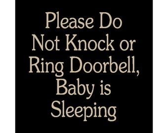 Please Do Not Knock or Ring Doorbell, Baby is Sleeping wood sign