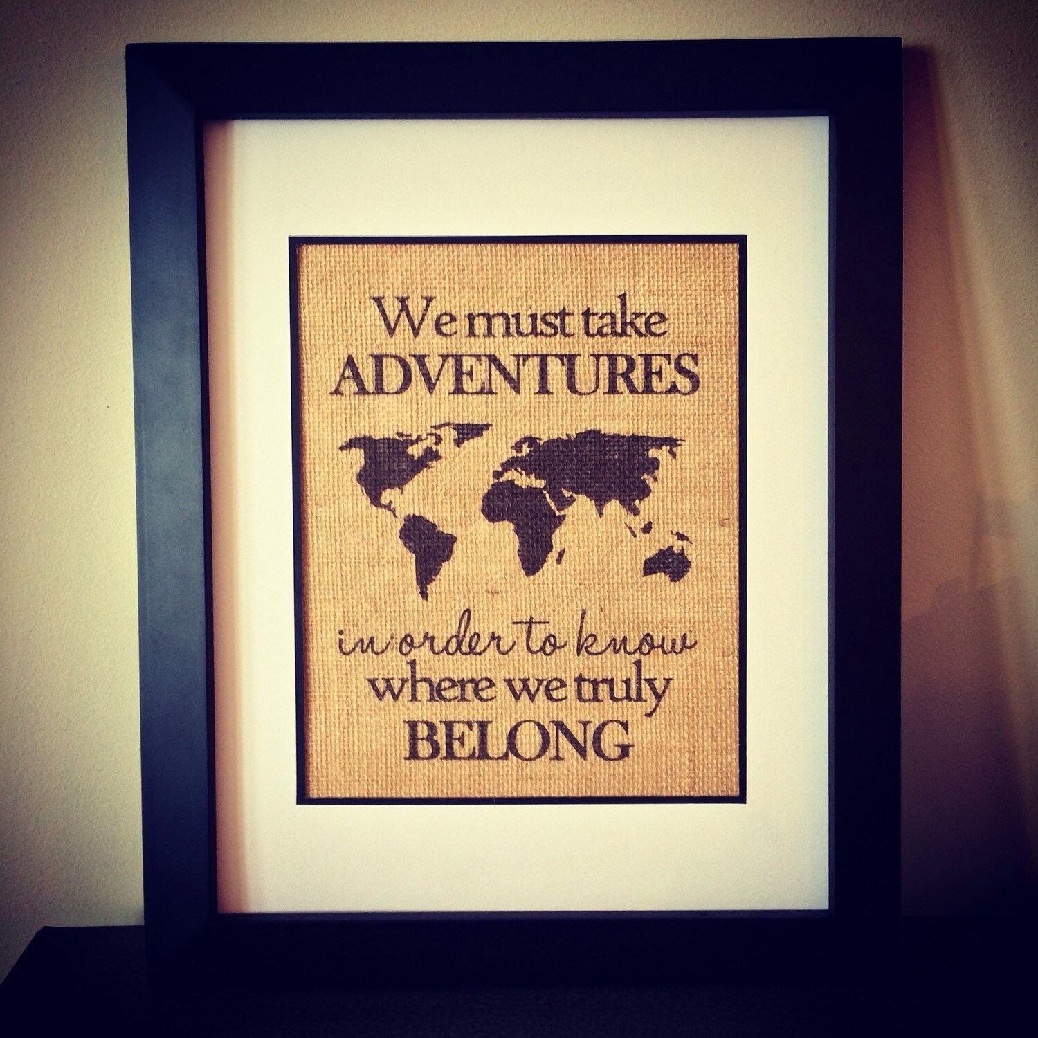 We must take adventures in order know where we truly belong.