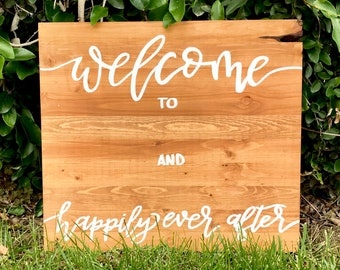 Welcome to ______ and ______ happily ever after wedding sign