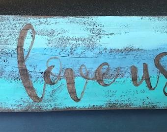 I Love Us Reclaimed Wood Sign