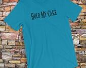 Hold My Cake T-Shirt Funn...