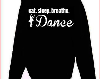 Eat.Sleep.Breathe. Dance Hoodie Youth and Adult Sizes
