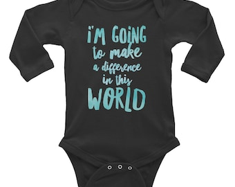 I'm going to make a difference Infant Long Sleeve Onesie