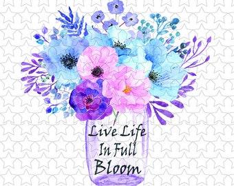 826 Live life in full bloom