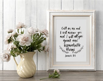 """Bible verse art print """"Call on me and I will tell you great and unsearchable things"""" Jeremiah 33:3"""