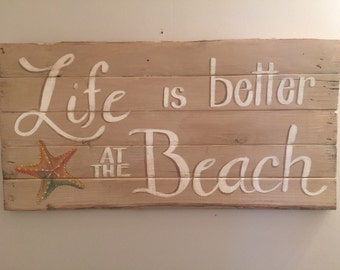 Life is better at the beach sign - coastal decor hand painted wood sign