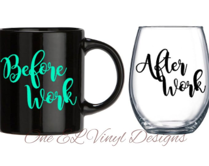 Before Work / After Work -2 Decal set for a DIY Coffee Mug and a Wine Glass ... Glass NOT Included