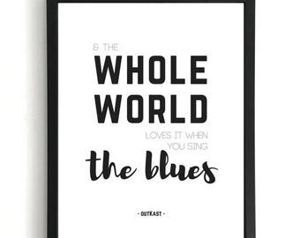 The Whole World - OutKast Print
