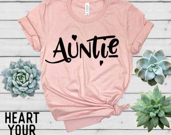 Auntie Shirt - Aunt Shirt - New Aunt Shirt - Aunt Gift - Aunt to be - Pregnancy Announcement Gift - Aunt Birthday Gift - Heart Your Tees
