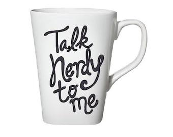 Talk Nerdy to Me Coffee Mug- Coffee Mug- Coffee- Funny Mug- Gift for Him- Gift for Her- Birthday Gift- Christmas Gift- Funny