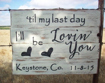 Justin moore etsy western wedding country music lyric sign personalized till my last day i stopboris Choice Image