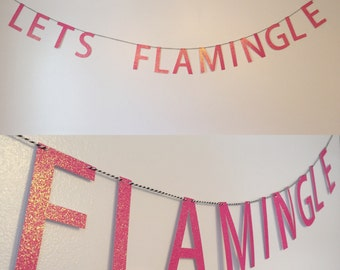 Lets Flamingle Pink Glitter Banner -Flamingo Party Banner