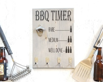 BBQ Timer Sign, Gift for Men, Grilling Gift, Beer Bottle Opener, BBQ Utensil Holder, BBQ Sign, Gift for Dad, Bbq Grill, Fathers Day Gift