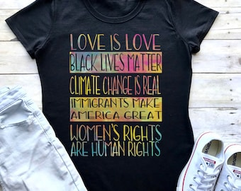 Love is Love, Black Lives Matter, Climate Change Is Real Tee T-Shirt, feminist shirt, protest equality Women's Rights FITTED tee WTRCLR