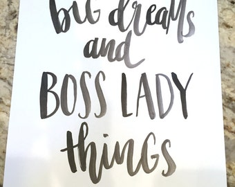 Big Dreams and Boss Lady Things -- prints or cards