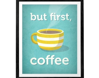 But first coffee. Coffee print turquoise retro Coffee poster mint poster mint Kitchen art turquoise print retro coffee wall art teal kitchen