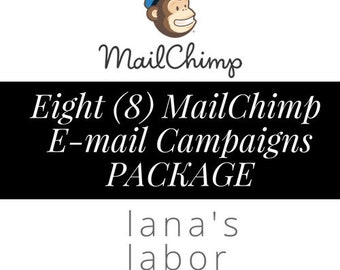 Eight (8) MailChimp E-mail Campaigns PACKAGE