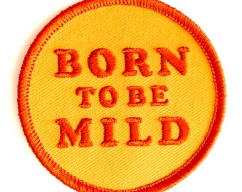 Born To Be Mild Embroidered Iron-On Patch