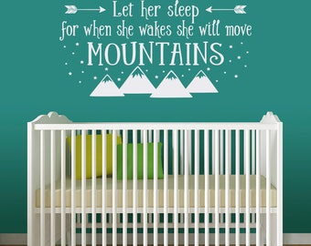 Let Her Sleep for when She wakes She will move Mountains Wall Decal - Baby Girl Nursery Decal - Girl Wall Sticker
