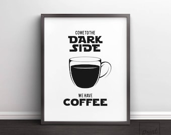 Come to the dark side, Printable art, Star wars wall art, Star wars wall decor, Star wars print, Coffee wall art, Coffee wall decor