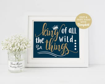 Navy & Gold Where The Wild Things Are King Of All The Wild Things Printable Sign, Baby Shower Gift, Nursery Decor, INSTANT DOWNLOAD