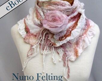 Nuno Felting Start to Finish eBook