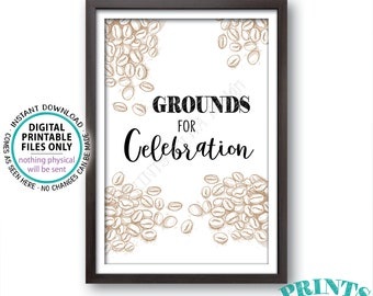"""Grounds for Celebration Coffee Sign, Wedding Coffee Station, Bridal Shower, Baby Shower, Bday, Graduation, 4x6"""" PRINTABLE Coffee Sign <ID>"""