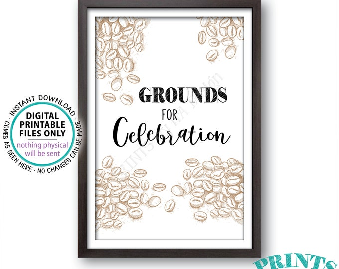 "Grounds for Celebration Coffee Sign, Wedding Coffee Station, Bridal Shower, Baby Shower, Bday, Graduation, 4x6"" PRINTABLE Coffee Sign <ID>"