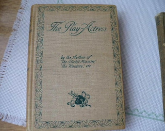 Graduation Gift For College Student, The Play Actress by S.R. Crockett 1894, Antique Book, Scottish Literature