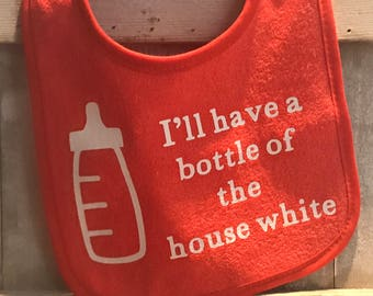 I'll Have a Bottle of the House White Bib