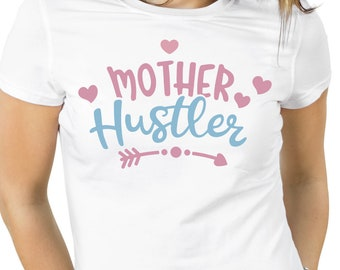 Mother Hustler gift, Mothers Day Shirt, mother hustler tshirt, mother hustler, hustler tshirt gif, gift for mothers, mom shirt, mom present