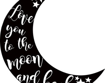 Love you to the moon and back, SVG, Digital download, Stars, Half moon, Wood Signs, Cricut