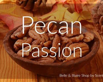 Pecan Passion- Pecan, Maple, Cinnamon, Caramel, Cream- Pick Your Own Products