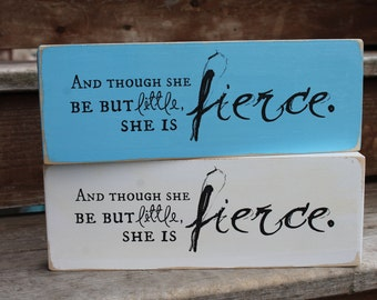 """Shakespeare - """"And though she be but little, she is FIERCE."""""""