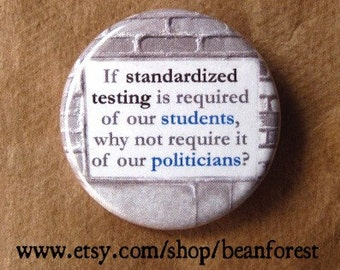 if standardized testing is required of our students - pinback button helen devos education secretary