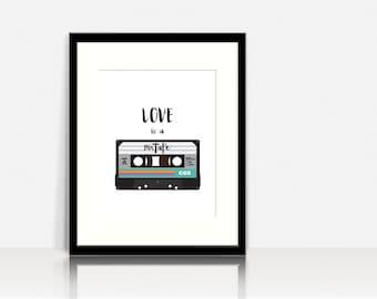 Love is a Mixtape - Wall Art - Digital Instant Download