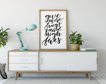 Love More Worry Less, Love More Print, Hight Five Good Vibes, Happy Life Printable, Live Life Love, Printable Art, Digital Download